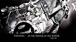 Drossel - Ja się śmieję, ja się bawię