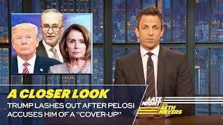 """Trump Lashes Out After Pelosi Accuses Him of a """"Cover-Up"""": A Closer Look"""