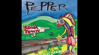 Pepper  Kona Town (Full Album)
