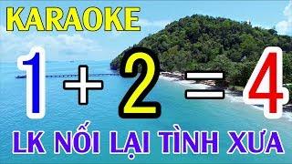 Karaoke Nhạc Sống - LK Nối Lại Tình Xưa - Beat chất lượng cao