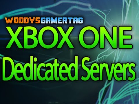 0 XBOX ONE   Dedicated Servers for Every Multi Player Game