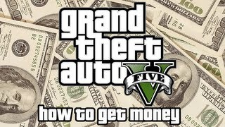 Grand Theft Auto V (GTA V) How To Get Money