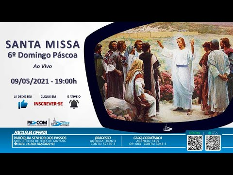 Missa 6º Domingo da Páscoa - Dia das Mães - 09/05/2021 - 19:00h