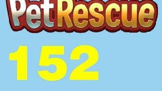 Pet Rescue Saga Level 152 Livello 152