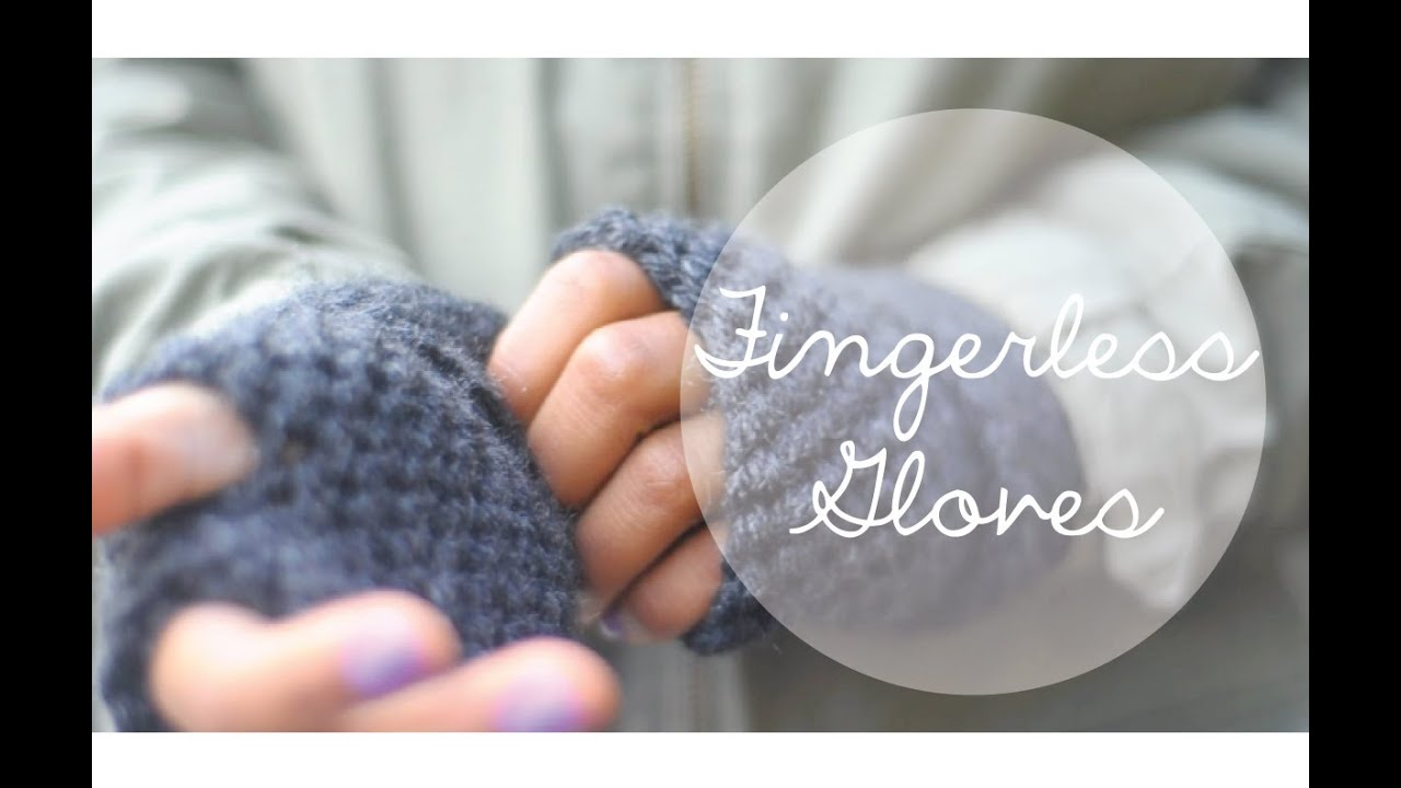 Crochet Fingerless Gloves Tutorials : Fingerless Gloves - YouTube
