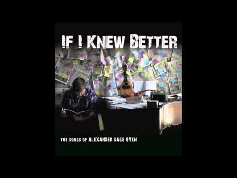 If I Knew Better: The Songs of Alexander Sage Oyen Teaser Trailer