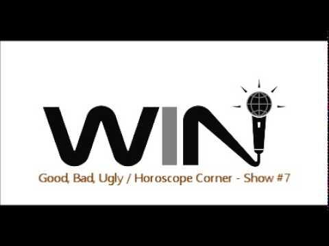 WIN Show #7 - GOOD, BAD, UGLY and HOROSCOPE CORNER Segments - Best Improv Comedy Radio Show (Free)