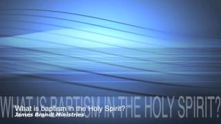 WHAT Is Baptism In The Holy Spirit?