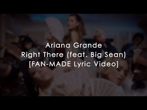 Ariana Grande - Right There (feat. Big Sean) (HD Lyrics + Pictures)
