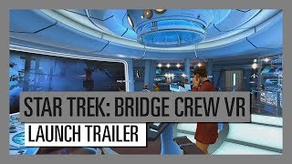 Star Trek: Bridge Crew - Launch Trailer