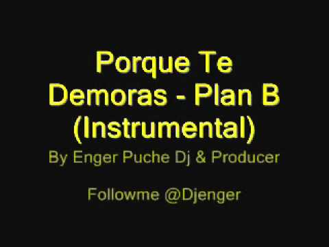 Porque Te Demoras - Plan B (Instrumental) By Enger Puche Dj & Producer