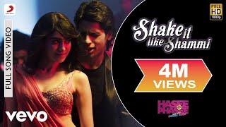Shake it Like Shammi Video - Sidharth, Adah | Hasee Toh Phasee