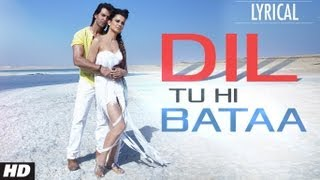 Dil Tu Hi Bataa Full Song With Lyrics Krrish 3 Hrithik