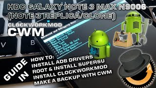 CLOCKWORKMOD/ROOT For The HDC GALAXY Note 3 MAX N9006