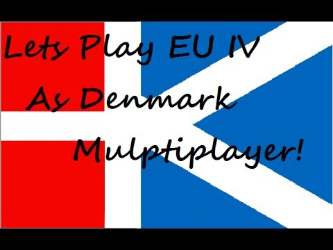 LP EU 4 MP! As Denmark and Scotland episode 1