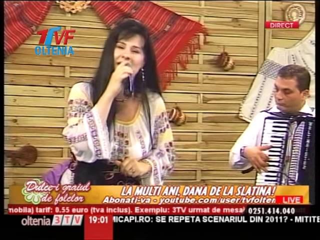 Dana de la SLATINA - Muzica de petrecere LIVE 2013