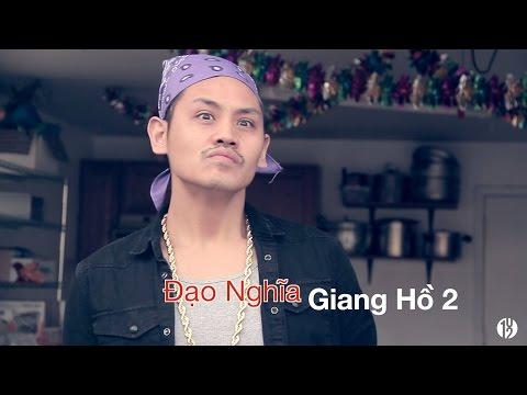 Đạo Nghĩa Giang Hồ 2 - 102 Productions (Hài Tục Tĩu +18) Phillip Dang, Tan Phuc