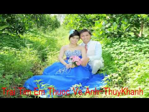 Trai Tim Em Thuoc Ve Anh Remix ThuyKhanh