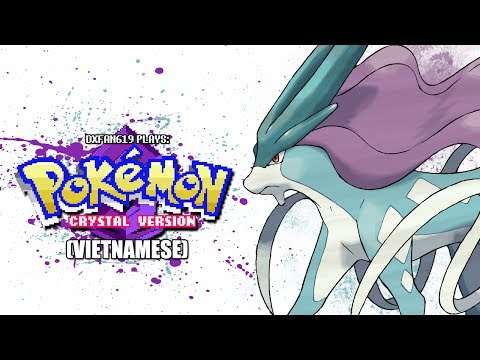 DXFan619 Plays - Pokemon Vietnamese Crystal (Summer Of 619 2014 ; Day 1)