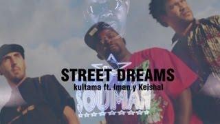 KULTAMA - Street Dreams feat. IMAN & KEISHAL