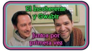 El Incoherente Y Gwabir Juntos Por Primera Vez