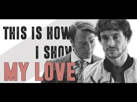 hannibal | this is how I show my love.