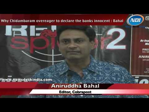 Why Chidambaram overeager to declare the banks innocent: Bahal