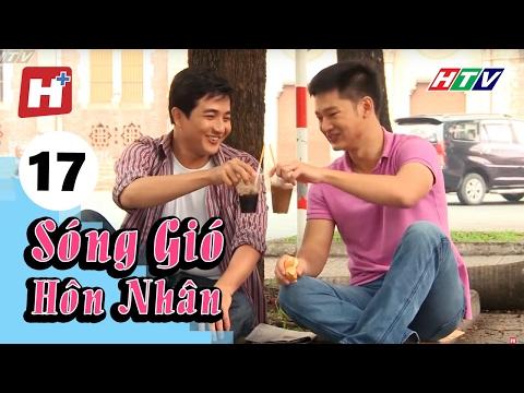 Sóng Gió Hôn Nhân - Tập 17 | Phim Tình Cảm Việt Nam Hay Nhất 2016