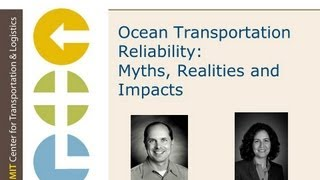 Webinar: Ocean Transportation Reliability: Myths, Realities, and Impacts