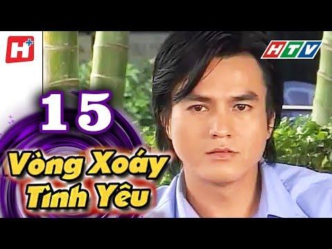 Vòng Xoáy Tình Yêu - Tập 15 | Phim Tình Cảm Việt Nam Đặc Sắc Nhất 2016