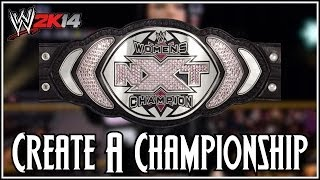 WWE 2K14 NXT Womens Championship On The Game! (Create A