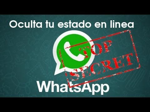COMO OCULTAR EL ESTADO EN LINEA DE WHATSAPP. SER INVISIBLE EN WHATSAPP