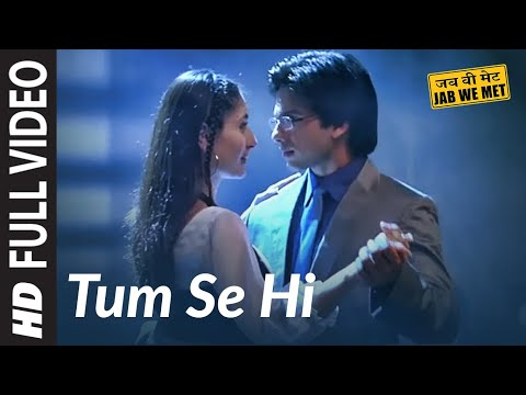 Tum Se Hi [Full Song] Jab We Met