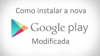 Tutorial Como Instalar A Google Play Store Modificada