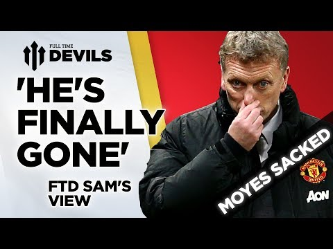 'He's Finally Gone' | Moyes Sacked | Manchester United News
