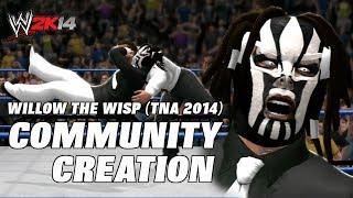 WWE 2K14 TNA Impact Wrestling Willow The Wisp (Community
