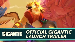 Gigantic - Launch Trailer