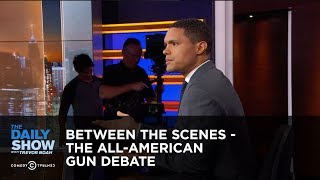 Between the Scenes - The All-American Gun Debate: The Daily Show