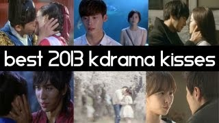 Top 10 Best Korean Drama Kisses Of 2013 Top 5 Fridays