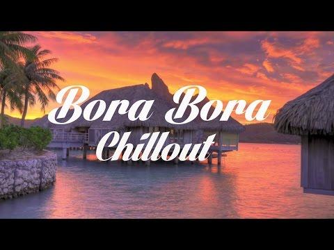 Beautiful BORA BORA Chillout and Lounge Mix Del Mar 2014