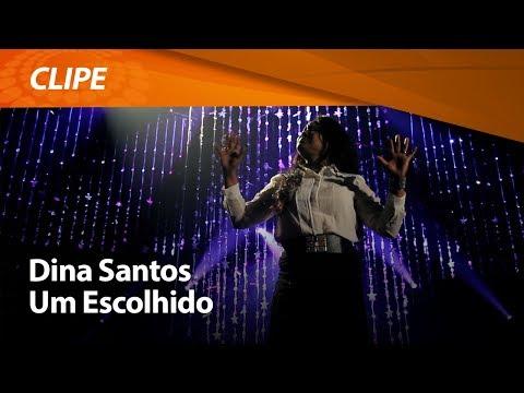 Dina Santos - Um Escolhido (Clipe Oficial HD)