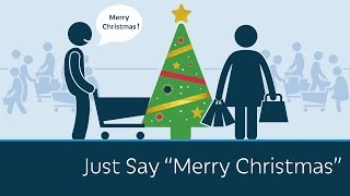 "Just Say ""Merry Christmas"""