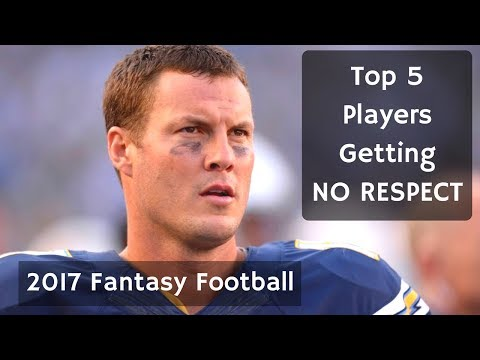 Top 5 Players Getting NO RESPECT 2017 Fantasy Football