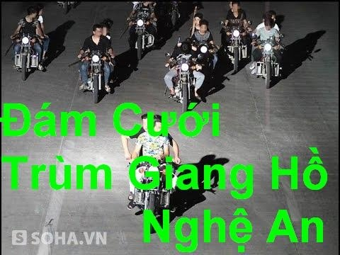 Đám Cưới Trùm Giang Hồ Nghệ An