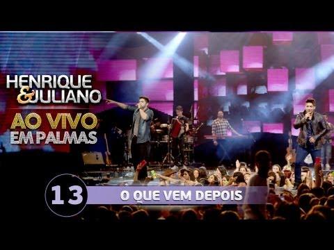 O que vem depois? - Henrique e Juliano - DVD Ao vivo em Palmas