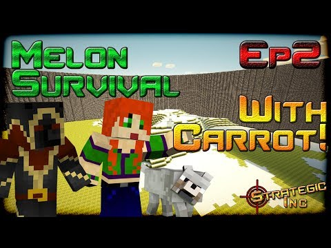 Dae Plays: Minecraft Melon Survival (with CarrotTop) [2]