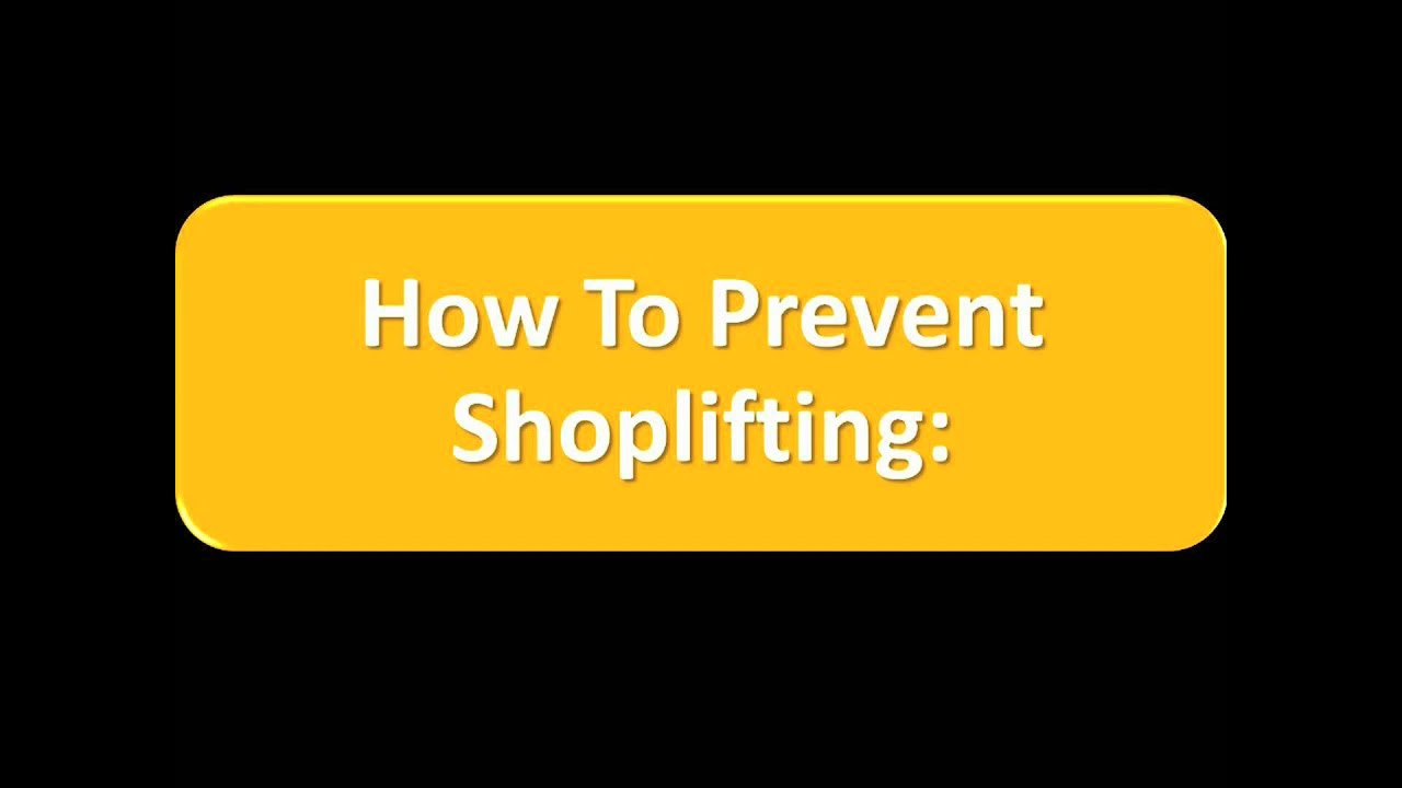 shoplifting reasons and prevention Psychological studies on shoplifting and be unemployed and believe that economic need causes shoplifting the national association for shoplifting prevention.