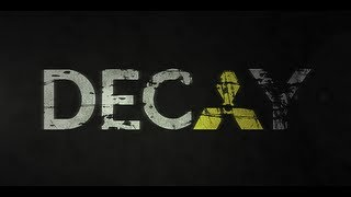 Decay (2012) The LHC Zombie Movie [full Film]