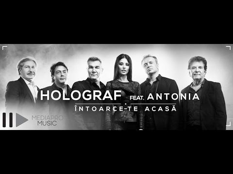 Holograf ft Antonia - Intoarce-te acasa
