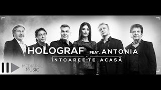 Antonia & Holograf - Intoarce-te acasa